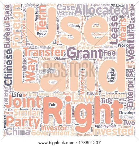 Land Use Rights For Foreign Investors In China text background wordcloud concept