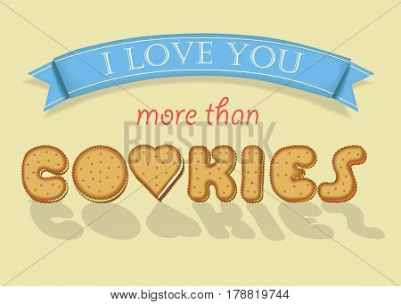 I love you more than Cookies. Sweet yellow cookies font. Letter O is as heart. Blue banner. Yellow background
