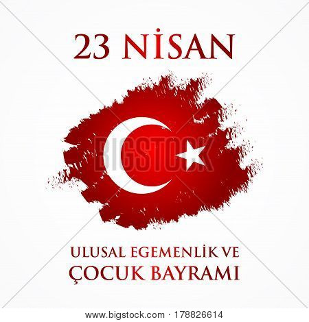 23 Nisan Uluslar Egemenlik Ve Cocuk Baryrami. Translation: Turkish April 23 National Sovereignty And
