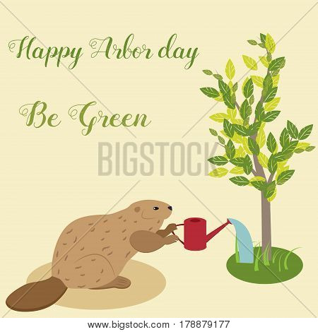 Happy Arbor Day. Illustration with beaver watering the tree. Environment Protection.