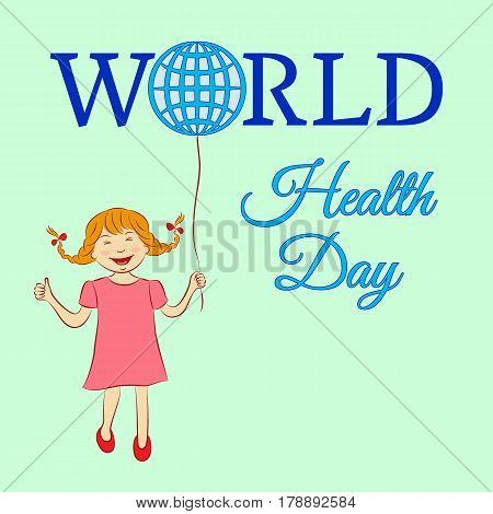 The concept of a world health day with a girl who keeps a balloon-globe. Vector illustration. Usable for design invitation banner background poster.