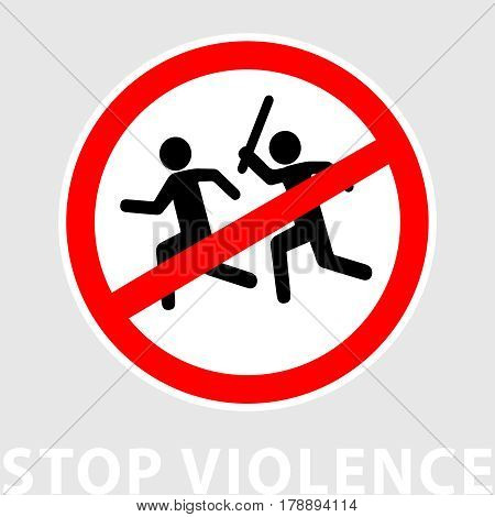 Sign stop violence. One symbolically man runs after another with a stick for the purpose of attack. Flat design. Can be used as a print or as a sticker. Vector illustration isolated from background