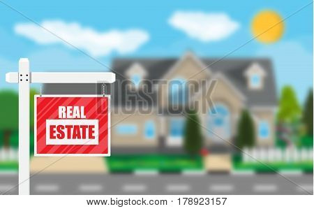 Real estate placard sign. Blurred background with private suburban house, trees, sun, road, sky and clouds. Real estate, sale and rent house. Vector illustration in flat style