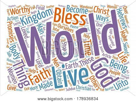 Of Whom The World Was Not Worthy Of text background word cloud concept