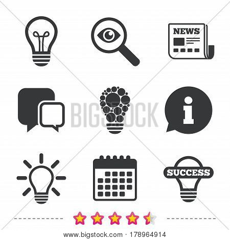 Light lamp icons. Circles lamp bulb symbols. Energy saving. Idea and success sign. Newspaper, information and calendar icons. Investigate magnifier, chat symbol. Vector