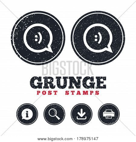 Grunge post stamps. Chat sign icon. Speech bubble with smile symbol. Communication chat bubbles. Information, download and printer signs. Aged texture web buttons. Vector