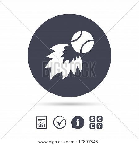 Tennis fireball sign icon. Fast sport symbol. Report document, information and check tick icons. Currency exchange. Vector