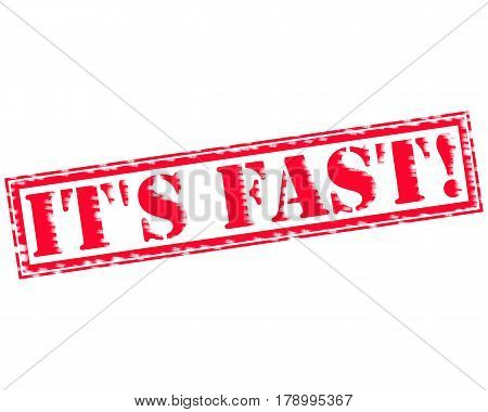 IT'S FAST! RED Stamp Text on white backgroud