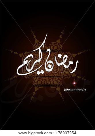 beautiful background on the occasion of the Muslim holy month of Ramadan, Arabic Calligraphy Translation: Ramadan Kareem ( islamic art ) , Ramadhan or Ramazan is a holy fasting month for Muslim-Moslem
