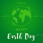 Happy Earth Day lettering green globe card. World environment day vector background, save the earth. Green day, eco friendly ecology concept poster