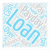 Pay Day Advance Loans Be Prudent With Those Costly Roll Overs text background word cloud concept poster