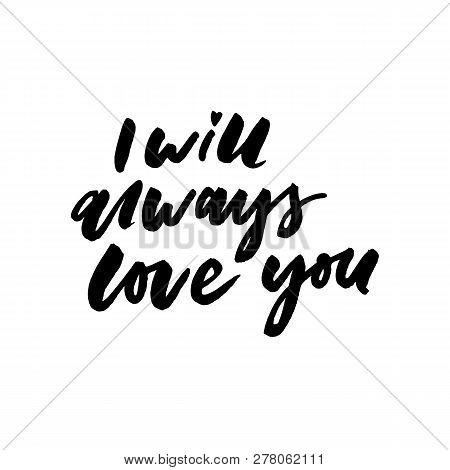 Romantic Inspirational Quote You Will Forever Be My Always. Typographic Romantic Quote. Lettering In