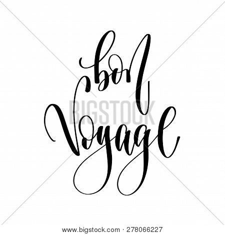 Bon Voyage - Hand Lettering Inscription Text, Motivation And Ins