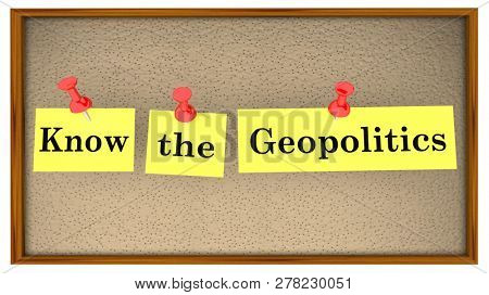 Know the Geopolitics Bulletin Board Words 3d Illustration poster