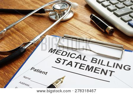 Medical Billing Statement, Pen And Stethoscope. Affordable Health Care.