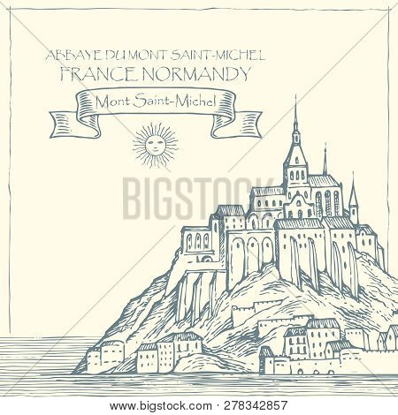 Vector Banner In Retro Style With Hand Drawn Illustration Of Mont Saint-michel, France. French Sight