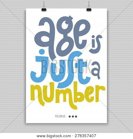 Age Is Just A Number - Poster With Hand Drawn Vector Lettering. Comic Phrases About Birthday In The