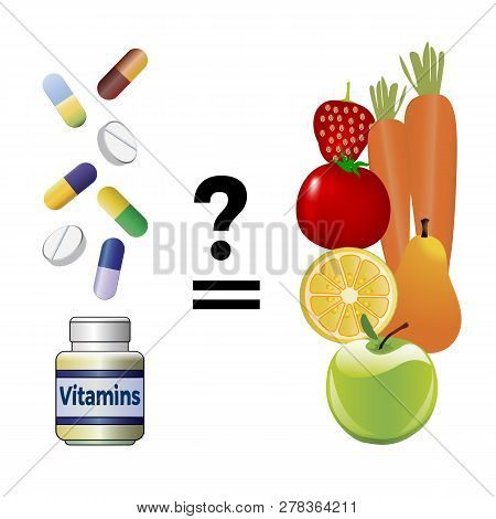 Nutrients From Food Or From Supplements. Can Vitamin Pills Replace Fruits And Vegetables In The Dail