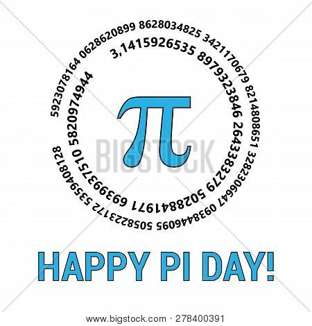 Happy Pi Day Celebrate Pi Day. Mathematical Constant. March 14th. Ratio Of A Circle S Circumference