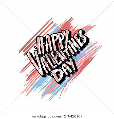 Happy Vallentines Day Handwritten Quote With Brush Lines Decoration. Holiday Greeting Card Concept.