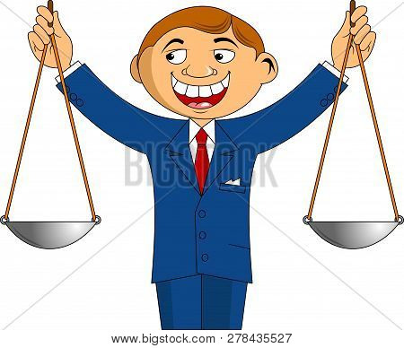 Cheerful And Honest Businessman Holding A Scales In His Hands, Vector
