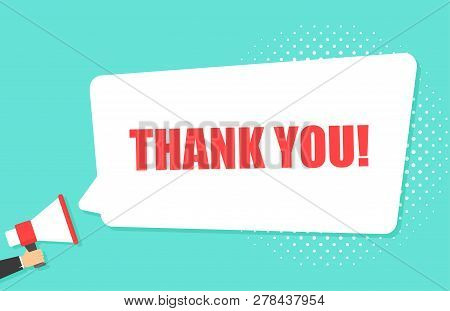 Male Hand Holding Megaphone With Thank You Speech Bubble. Loudspeaker. Banner For Business, Marketin