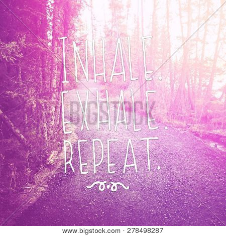 Quote - inhale, exhale, repeat