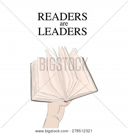 Handing Book Vector Illustration. Readers Are Leaders Quote Poster. Modern Reading Typography Advert