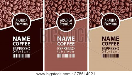 Vector Set Of Three Coffee Bean Labels. Coffee Labels With Coffee Cup And Bar Code On The Background