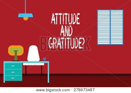 Text Sign Showing Attitude And Gratitudequestion. Conceptual Photo Express Thankfulness And Apprecia
