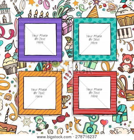 Cartoon Art Styles. Decorative Birthday Vector Template Frames. These Photo Frames You Can Use For K