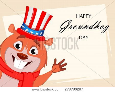 Happy Groundhog Day. Funny Marmot Wearing Uncle Sam Hat And Waving Hand. Vector Illustration.