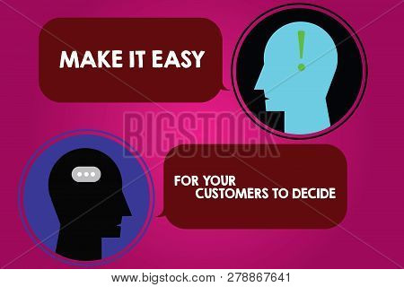 Conceptual Hand Writing Showing Make It Easy For Your Customers To Decide. Business Photo Text Give