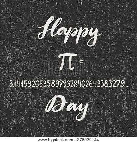 Vector Illustration For Happy Pi Day. Celebrate Pi Day Calligraphy. Mathematical Constant. March 14t
