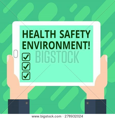 Conceptual Hand Writing Showing Health Safety Environment. Business Photo Text Environmental Protect