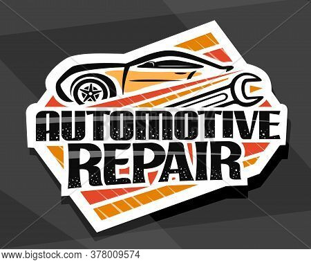 Vector Logo For Automotive Repair, Decorative Cut Paper Sign Board With Simple Outline Vehicle And M