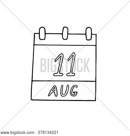 Calendar Hand Drawn In Doodle Style. August 11. Day, Date. Icon, Sticker, Element, Design. Planning,