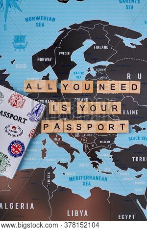 Concept Of Visa-free Regime In Europe. All You Need Is Your Passoport Slogan Made Of Wooden Cubes.
