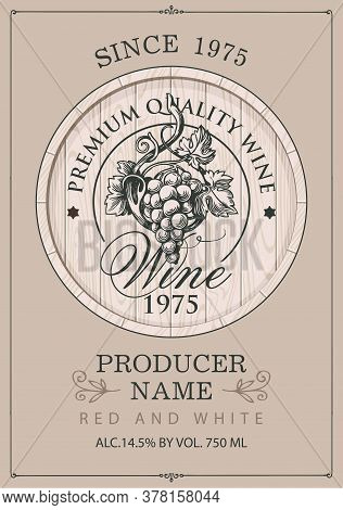 Wine Label With A Hand-drawn Bunch Of Grapes On A Wooden Cask In Retro Style. Ornate Vector Label Fo