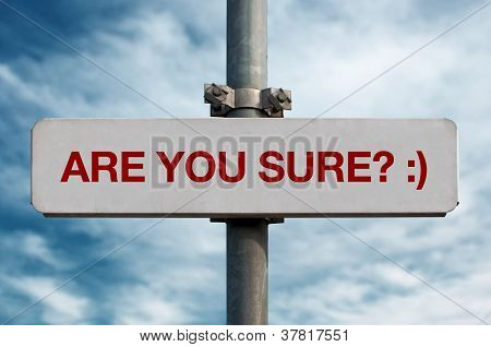 Street Sign - Are You Sure