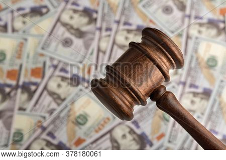 Judges Gavel And The Money. Dollars And Justice. Corrupt Court. Trial Of Money Scammers