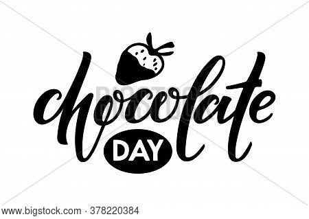 Vector Chocolate Day Logo Isolated On White Background. Hand Written Lettering With Strawberries Ico