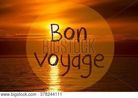 Romantic Ocean Sunset, Sunrise, Bon Voyage Means Good Trip