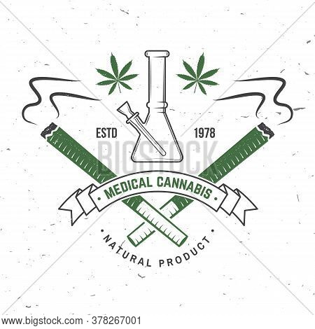 Medical Cannabis Badge, Label With Cannabis Leaf And Glass Bong. Vector. Vintage Typography Logo Des