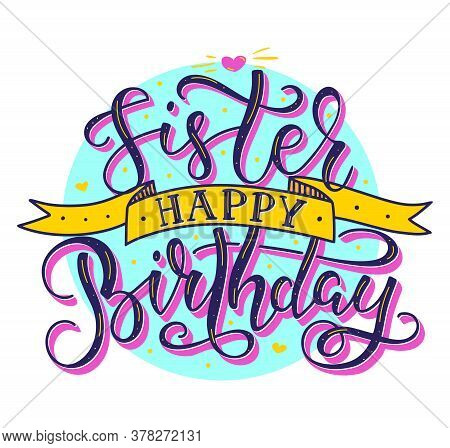 Sister Happy Birthday Colored Text With Ribbon, Vector Stock Illustration.