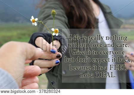 Inspirational Quote - Life Is Really Nothing Without Love And Care. Give It To Everyone But Do Not E