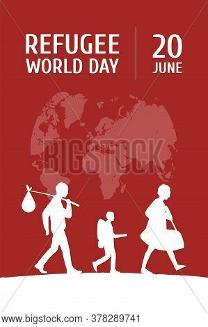 World Refugee Day On June 20 Vertical Poster Template. Globe Map, Family Of Man, Woman And Child Lea