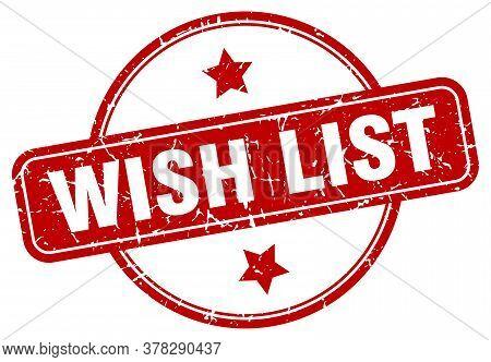 Wish List Grunge Stamp. Wish List Round Vintage Stamp