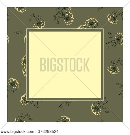 Editable Background With Dill Flowers And Green Leaves And Space For Inscriptions And Symbols. Dill.