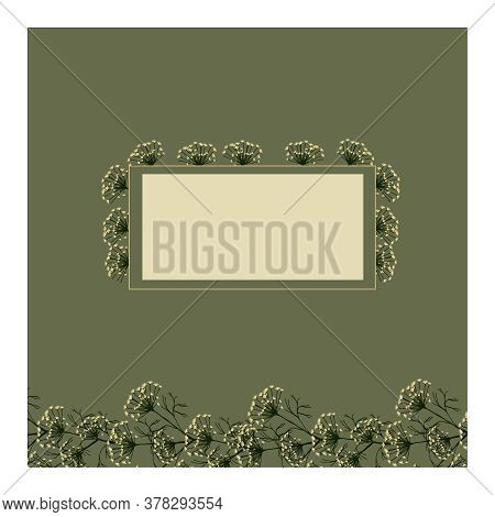 Creative Background With Dill Flowers And Green Leaves And Space For Inscriptions And Symbols. Dill.
